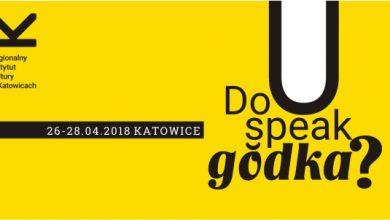 Do you speak gŏdka?Czy festiwal ślōnskij gŏdki w Katowicach [PROGRAM]