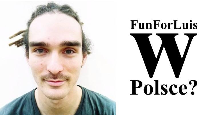 Luis John Cole, znany bardziej jako FunForLuis to brytyjski filmowiec i youtuber. Teraz będzie promował Polskę