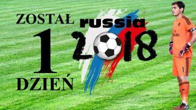 Start Mistrzostw Świata 2018 w Rosji za 3,2,1,1,1,1,1, tak, tylko jeden dzień dzieli nas od meczu otwarcia tego piłkarskiego święta