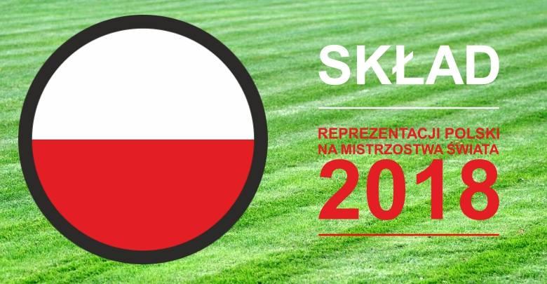 KADRA reprezentacji Polski na MŚ w piłce nożnej 2018 [4 czerwca] Adam Nawałka podał skład piłkarskiej reprezentacji! Kto jedzie na Mistrzostwa Świata 2018 w Rosji!