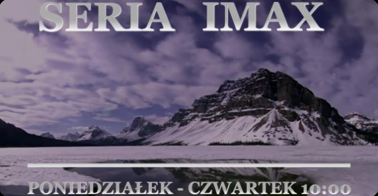 Seria IMAX (fot, TVS)