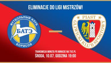 BATE Borysów-Piast Gliwice: RELACJA na żywo minuta po minucie!