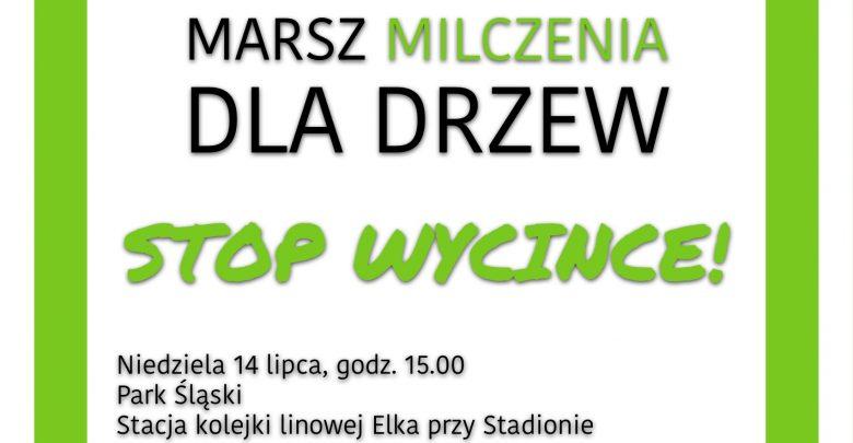 Marsz Milczenia Dla Drzew - stop wycince dziś w Parku Śląskim (fot.mat.prasowe)