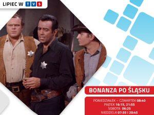 Bonanza po śląsku - lipiec w TVS